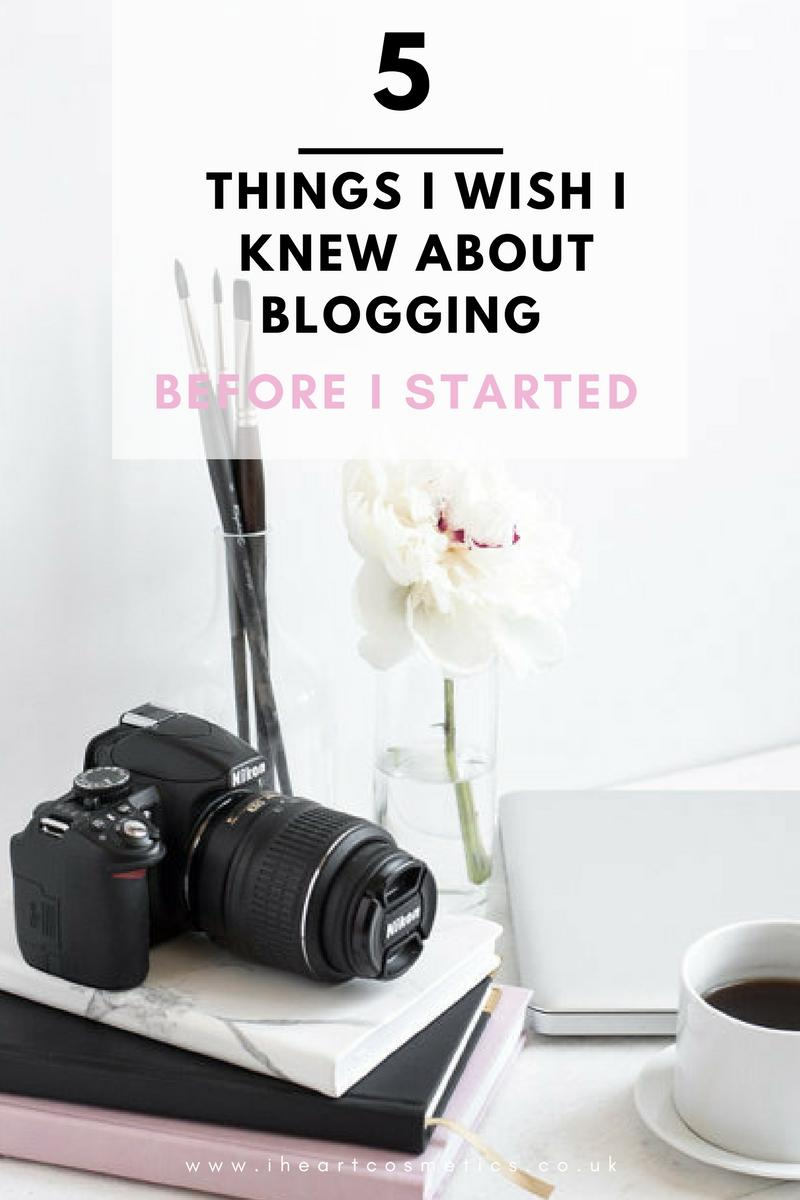 5 Things I Wish I Knew About Blogging Before I Started